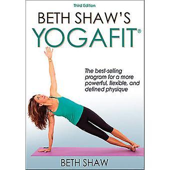 Beth Shaws YogaFit (3e) door Beth Shaw - 9781492507406 boek