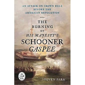 The Burning of His Majesty's Schooner Gaspee - An Attack on Crown Rule