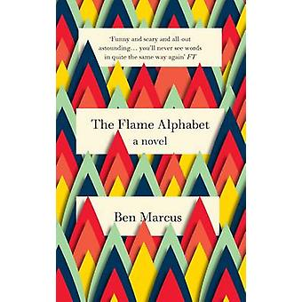 The Flame Alphabet by Ben Marcus - 9781847086242 Book