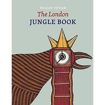 The London Jungle Book (2nd Revised edition) by Bhajju Shyam - Gita W
