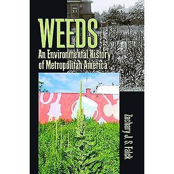Mauvaises herbes - une histoire environnementale de l'Amérique métropolitaine par J. Zachary