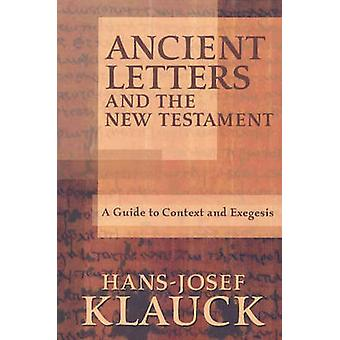 Ancient Letters and the New Testament - A Guide to Context and Exegesi