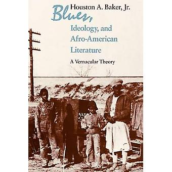 Blues - Ideology and Afro-American Literature - A Vernacular Theory (N