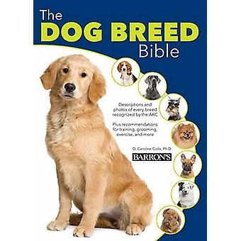 The Dog Breed Bible by Caroline Coile - 9780764167850 Book