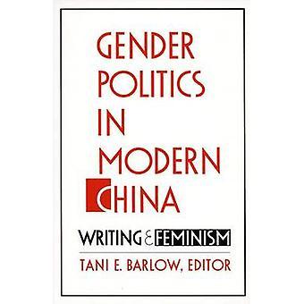Kön politik i moderna Kina - skrivande och Feminism - 9780822313892