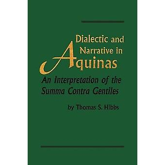 Dialectic and Narrative in Aquinas - An Interpretation of the 'Summa C