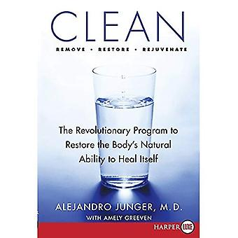 Clean: The Revolutionary Program to Restore the Body's Natural Ability to Heal Itself [Large Print]