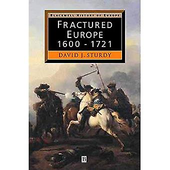 Fractured Europe: 1600-1721 (Blackwell History of Europe)