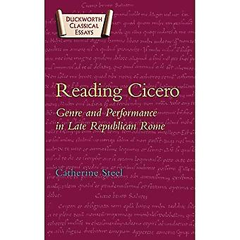 Reading Cicero: Genre and Performance in Late Republican Rome (Duckworth Classical Essays)