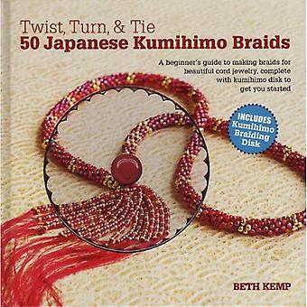 Twist, Turn & Tie: 50 Japanese Kumihimo Braids [With CDROM]
