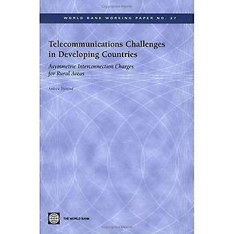 Telecommunicatie uitdagingen in ontwikkelingslanden: asymmetrische interconnectieprijzen voor het platteland (Wereldbank werkdocument) (Wereldbank Working Papers)