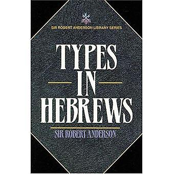 Typen in Hebreeën (Sir Robert Anderson bibliotheek serie)