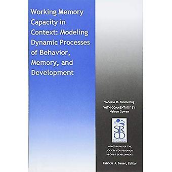Geheugencapaciteit werken in Context: modellering van dynamische processen van gedrag, geheugen en ontwikkeling (monografieën...