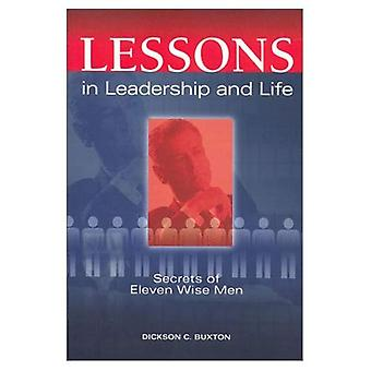 Lessons in Leadership and Life: Secrets of Eleven Wise Men