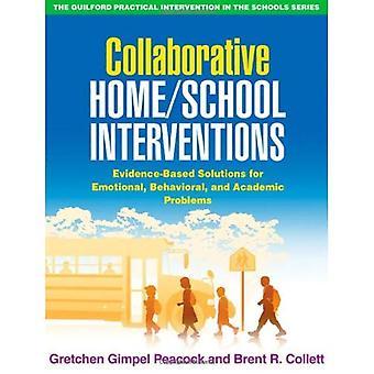 Collaboratives maison/école Interventions: Evidence-Based Solutions pour les problèmes émotionnels, comportements et académiques