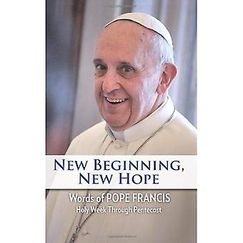 New Beginning, New Hope: Words of Pope Francis