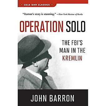 Operation Solo: The FBI's Man in the Kremlin (Cold War Classics)
