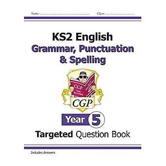KS2 Inglés dirigido pregunta libro: gramática, puntuación y ortografía - año 5 (para el nuevo plan de estudios)
