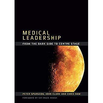 Lääketieteellinen johtajuus: Pimeältä puolelta asemaan