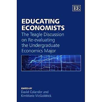 Educating Economists: The Teagle Discussion on Re-evaluating the Undergraduate Economics Major