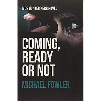 Coming, Ready or Not (D.S. Hunter Kerr)