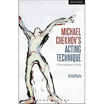 Michael Chekhov's Acting Technique: A Practitioner's Guide (Performance Books)
