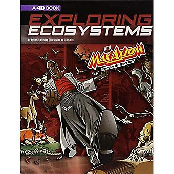 Exploring Ecosystems with Max Axiom Super Scientist: 4D an Augmented Reading Science Experience (Graphic Science 4D)