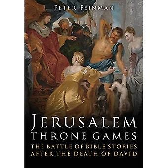 Jerusalem Throne Games: The� battle of Bible stories after the death of David