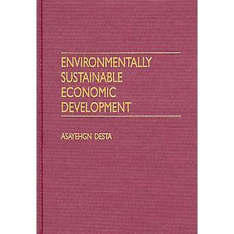 Environmentally Sustainable Economic Development by Desta & Asayehgn