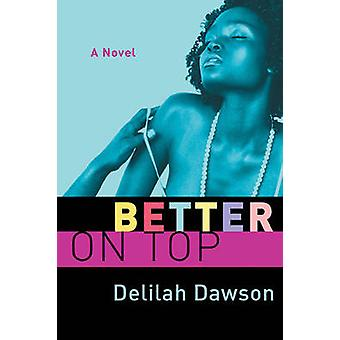 Mejor en la parte superior por Dawson y Dalila