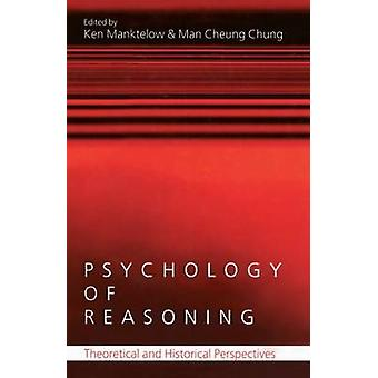 Psychology of Reasoning  Theoretical and Historical Perspectives by Manktelow & Ken