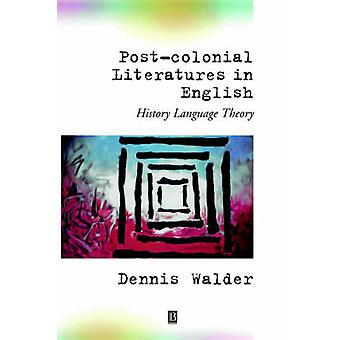 PostColonial Literatures in English by Walder & Dennis