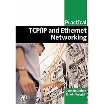 Practical TCPIP and Ethernet Networking by Reynders & Deon