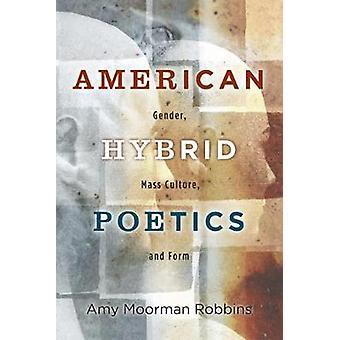 A cultura de massa americana híbrido poética gênero e forma por Robbins & Amy Moorman
