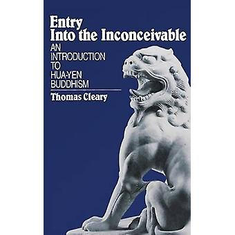 Entry Into the Inconceivable An Introduction to HuaYen Buddhism by Cleary & Thomas F.