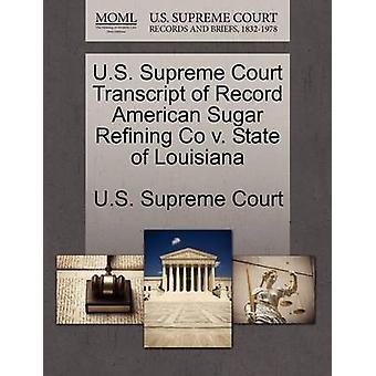E.U. Supremo Tribunal transcrição de registro americano açúcar refino Co v. estado da Louisiana, pela Suprema Corte dos EUA