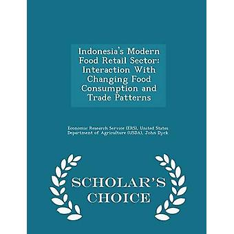 أنماط تفاعل القطاع التجزئة الغذائية الحديثة إيندونيسياس مع تغيير استهلاك الأغذية والتجارة الطبعة اختيار العلماء من دائرة البحوث الاقتصادية ERS آند المتحدة