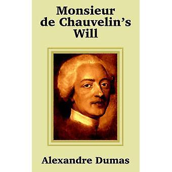 Monsieur de Chauvelins sera par Alexandre Dumas le &