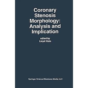 Coronary Stenosis Morphology Analysis and Implication by Klein & Lloyd W.