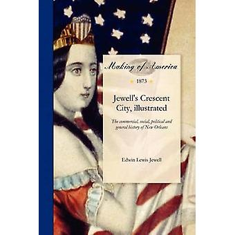 Jewells Crescent City Illustrated by Jewell & Edwin