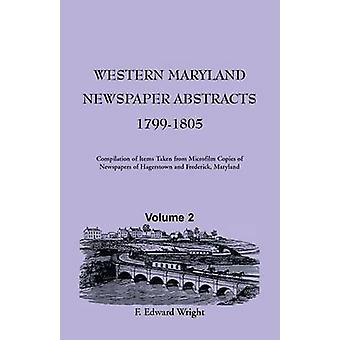 Westlichen Maryland Zeitung abstrahiert Volume 2 17991805 von Wright & F. Edward