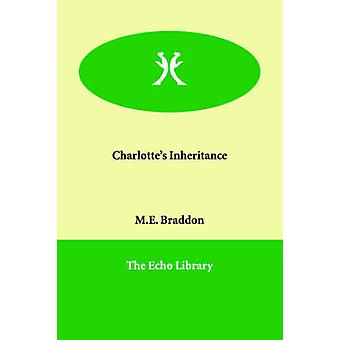 Charlottes Inheritance by Braddon & Mary Elizabeth