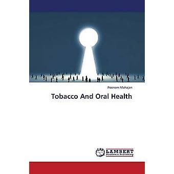 Tobacco and Oral Health by Mahajan Poonam