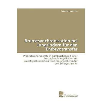 Brunstsynchronisation bei Jungrindern fr den Embryotransfer by Hovsepyan Ruzanna