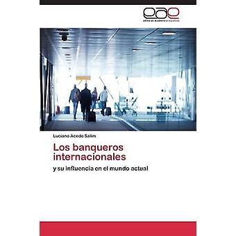 Los banqueros internacionales by Acedo Salim Luciano