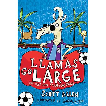 Llamas Go Large - A World Cup Story by Scott Allen - 9781509840922 Book