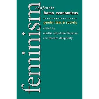 Feminism Confronts Homo Economicus - Gender - Law and Society by Marth