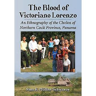 The Blood of Victoriano Lorenzo - An Ethnography of the Cholos of Nort