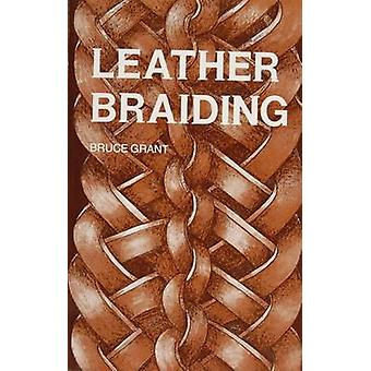 Leather Braiding by B. Grant - 9780870330391 Book