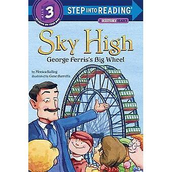 Sky High - George Ferris's Big Wheel by Monica Kulling - Gene Barretta